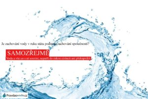 PRAVDA A FAKTA O VODĚ: Obrana vody je obrana podstaty společnosti a státu