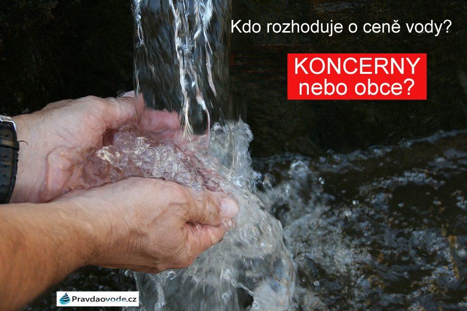PRAVDA A FAKTA O VODĚ! Kdo rozhoduje o ceně vody? KONCERNY nebo radnice?