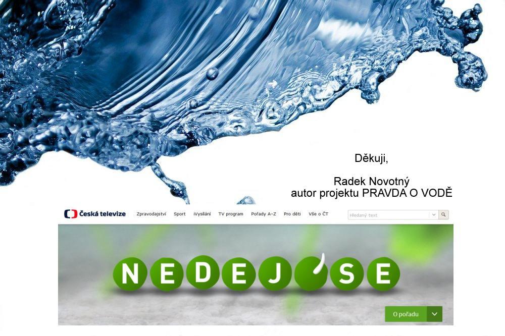 Poděkování NEDEJ SE PLUS z ČT2 za odvahu otevřít téma vody a tunelování vodáren
