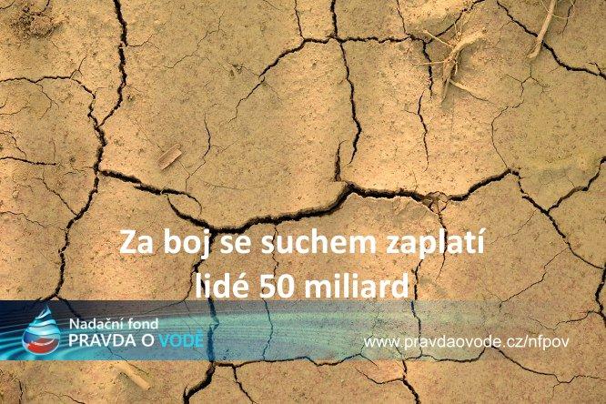 Boj proti suchu vyjde stát na 50 miliard. Vše zaplatí lidé, žádné koncerny, ty budou jen dál na vodě vydělávat