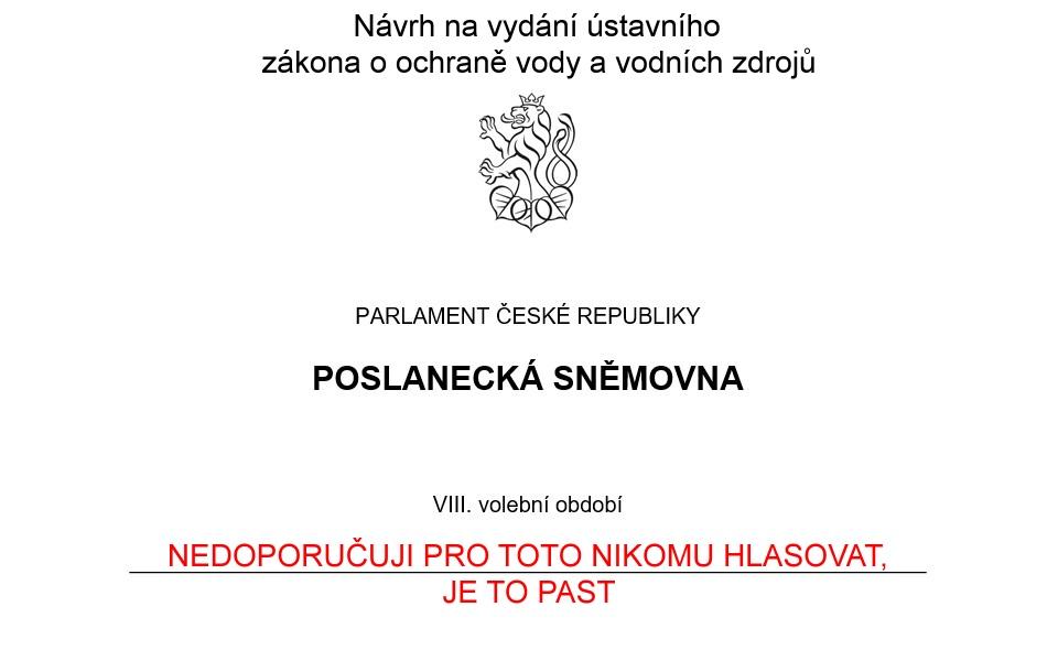 Byl jsem požádán zástupci dvou politických stran, abych vypracoval Rozbor návrhu ústavního zákona k vodě…